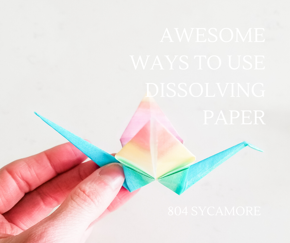 Awesome ways to use dissolving paper