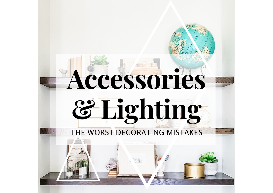 The worst decorating mistakes - accessories and lighting