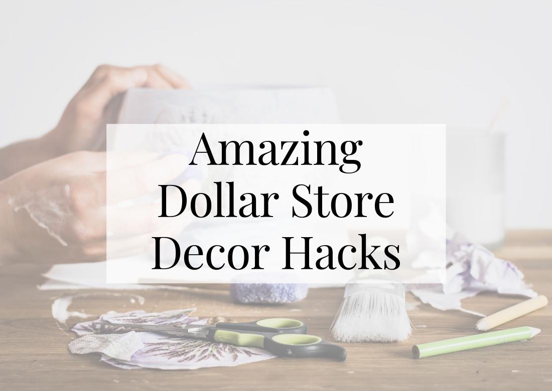 Amazing dollar store home decor hacks