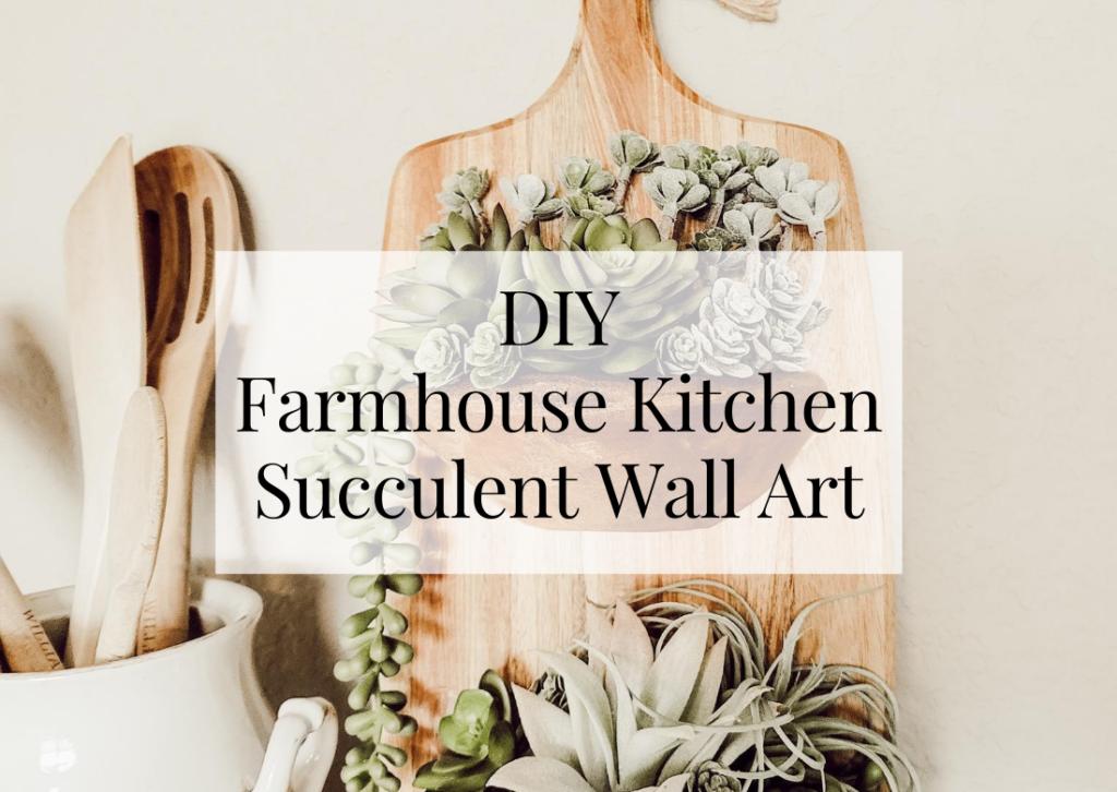DIY Farmhouse Kitchen Succulent Wall Art