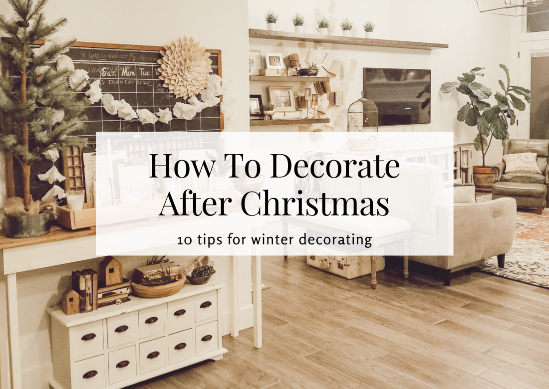 10 EASY TIPS TO TRANSITION FROM CHRISTMAS TO WINTER DÉCOR
