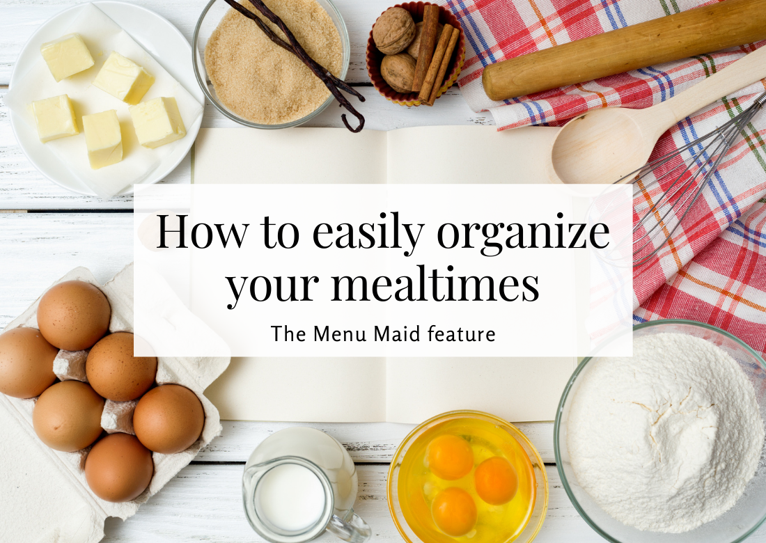 How to easily organize your mealtimes