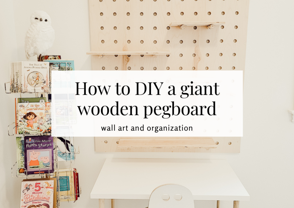 How to DIY a giant wooden peg board