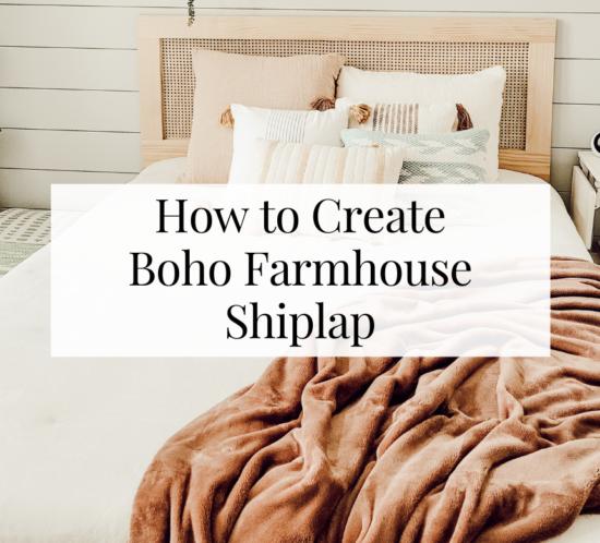 How to Create Boho Farmhouse Shiplap