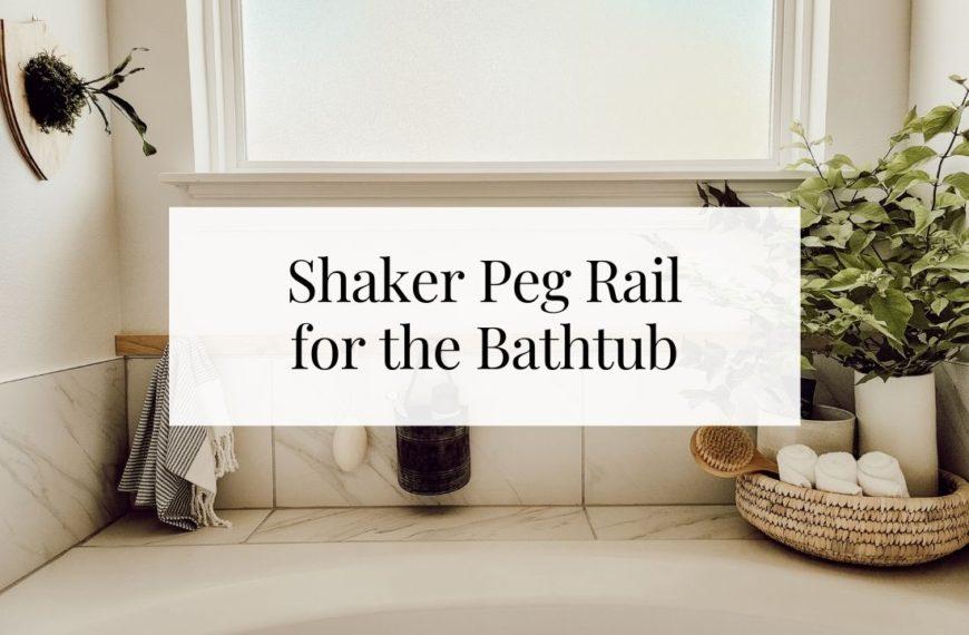 Easy Shaker Peg Rail for the Bathtub