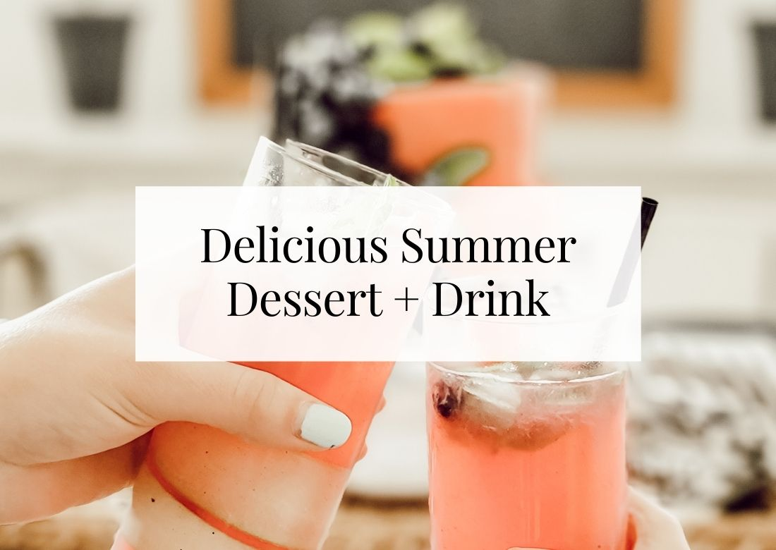 Delicious and easy summer dessert and drink