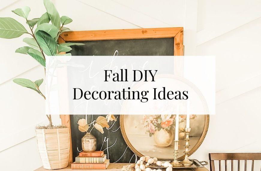 Beautiful DIY Fall Decorating Ideas