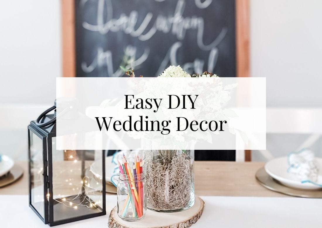 Easy DIY Wedding Decor